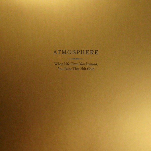 ATMOSPHERE When Life Gives You Lemons, You Paint That Shit Gold (10 Year Anniversary Deluxe Edition) 2LP