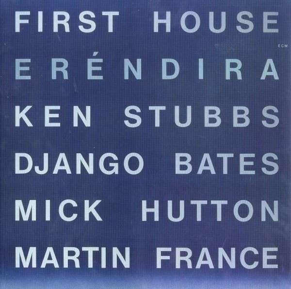 FIRST HOUSE Erendira LP
