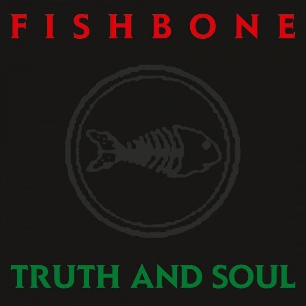 FISHBONE Truth and Soul LP