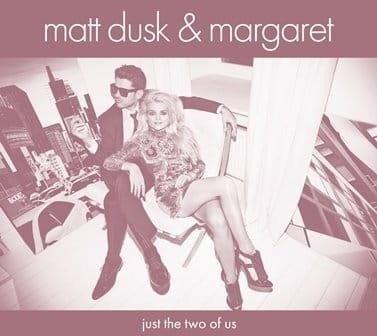 MATT DUSK & MARGARET Just The Two Of Us LP+CD