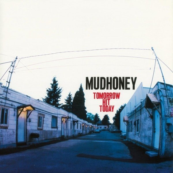 MUDHONEY Tomorrow Hit Today LP