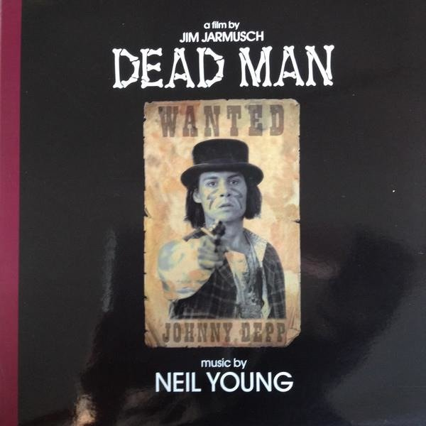 OST / NEIL YOUNG Dead Man A Film By Jim Jarmusch (MUSIC From And Inspired By The Motion Picture) 2LP