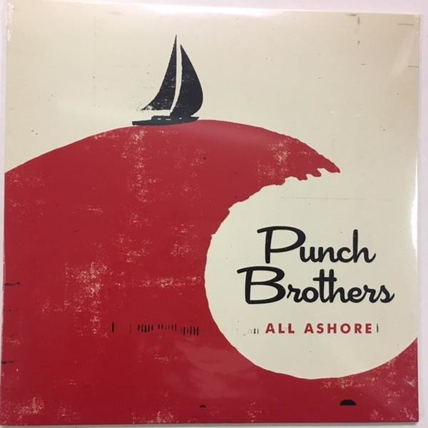 PUNCH BROTHERS All Ashore LP
