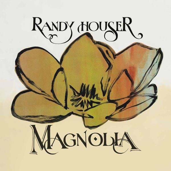 RANDY HOUSER Magnolia LP