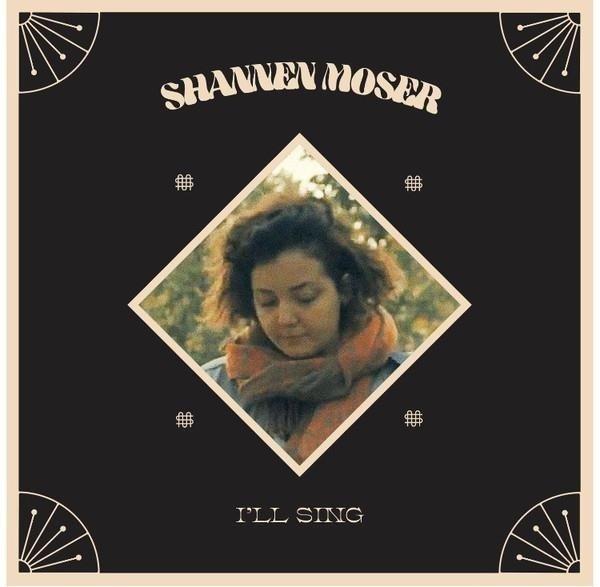 SHANNEN MOSER I'll Sing LP