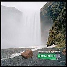 THE STREETS Everything Is Borrowed LP
