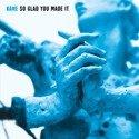 KANE So Glad You Made It 2LP (Blue Vinyl)